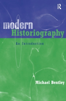 Modern Historiography : An Introduction, Paperback Book