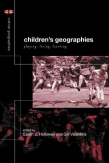 Children's Geographies : Playing, Living, Learning, Paperback / softback Book