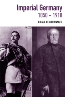 Imperial Germany 1850-1918, Paperback / softback Book
