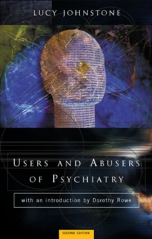 Users and Abusers of Psychiatry : A Critical Look at Psychiatric Practice, Paperback / softback Book