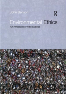 Environmental Ethics : An Introduction with Readings, Paperback / softback Book