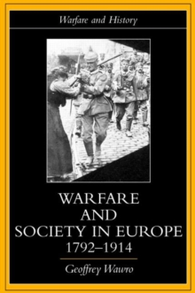 Warfare and Society in Europe, 1792- 1914, Paperback / softback Book
