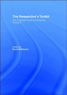 The Researcher's Toolkit : The Complete Guide to Practitioner Research, Paperback / softback Book