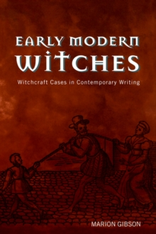 Early Modern Witches : Witchcraft Cases in Contemporary Writing, Paperback / softback Book