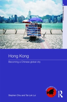 Hong Kong : Becoming a Chinese Global City, Paperback / softback Book