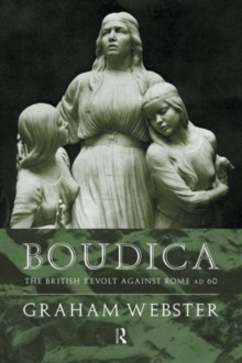 Boudica : The British Revolt Against Rome AD 60, Paperback Book
