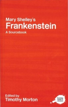 Mary Shelley's Frankenstein : A Routledge Study Guide and Sourcebook, Paperback Book