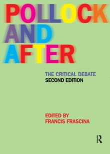 Pollock and After : The Critical Debate, Paperback / softback Book