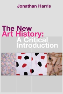 The New Art History : A Critical Introduction, Paperback / softback Book