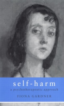 Self-Harm : A Psychotherapeutic Approach, Paperback Book