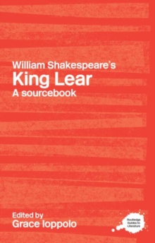 William Shakespeare's King Lear : A Sourcebook, Paperback / softback Book