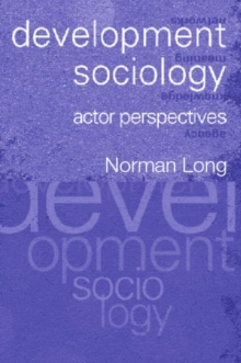 Development Sociology : Actor Perspectives, Paperback / softback Book