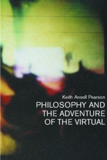 Philosophy and the Adventure of the Virtual, Paperback / softback Book