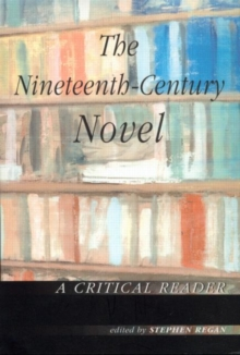 The Nineteenth-century Novel : A Critical Reader, Paperback Book