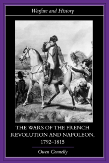 The Wars of the French Revolution and Napoleon, 1792-1815, Paperback Book