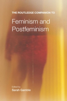 The Routledge Companion to Feminism and Postfeminism, Paperback / softback Book