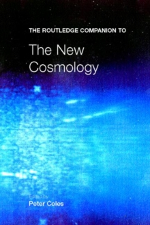 The Routledge Companion to the New Cosmology, Paperback / softback Book