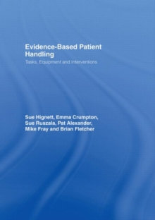 Evidence-based Patient Handling : Techniques and Equipment, Hardback Book