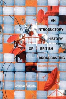 An Introductory History of British Broadcasting, Paperback Book