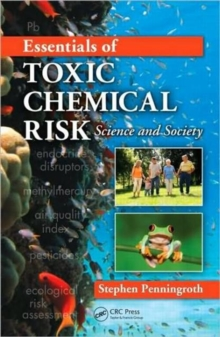 Essentials of Toxic Chemical Risk : Science and Society, Hardback Book