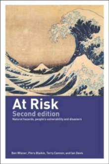 At Risk : Natural Hazards, People's Vulnerability and Disasters, Paperback Book
