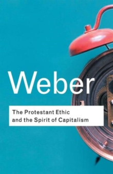 The Protestant Ethic and the Spirit of Capitalism, Paperback Book