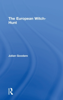 The European Witch-Hunt, Hardback Book