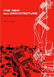 The New Eco-Architecture: Alternatives from the Modern Movement, Paperback Book