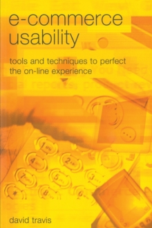 E-Commerce Usability : Tools and Techniques to Perfect the On-Line Experience, Paperback / softback Book