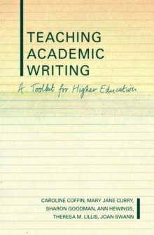 Teaching Academic Writing : A Toolkit for Higher Education, Paperback / softback Book