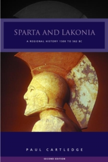 Sparta and Lakonia : A Regional History 1300-362 BC, Paperback / softback Book
