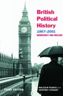 British Political History, 1867-2001 : Democracy and Decline, Paperback / softback Book