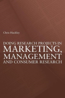 Doing Research Projects in Marketing, Management and Consumer Research, Paperback Book