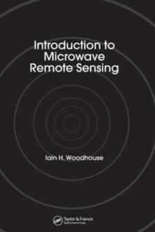 Introduction to Microwave Remote Sensing, Hardback Book