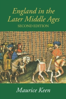 England in the Later Middle Ages : A Political History, Paperback / softback Book