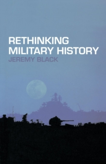 Rethinking Military History, Paperback Book