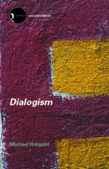 Dialogism : Bakhtin and His World, Paperback Book