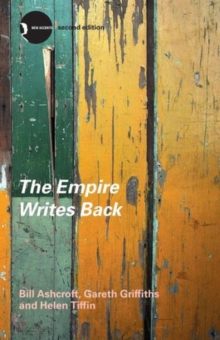 The Empire Writes Back : Theory and Practice in Post-Colonial Literatures, Paperback Book