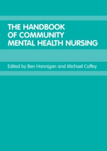 The Handbook of Community Mental Health Nursing, Paperback / softback Book