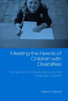 Meeting the Needs of Children with Disabilities : Families and Professionals Facing the Challenge Together, Paperback / softback Book