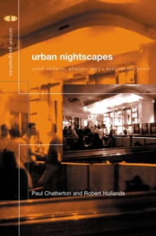 Urban Nightscapes : Youth Cultures, Pleasure Spaces and Corporate Power, Paperback / softback Book