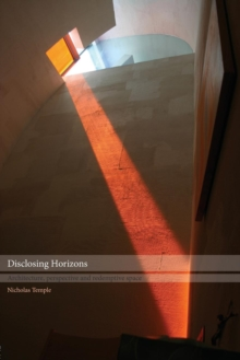 Disclosing Horizons : Architecture, Perspective and Redemptive Space, Paperback / softback Book