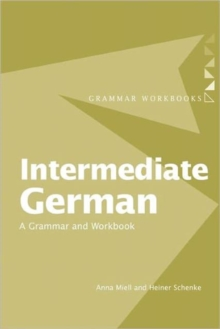 Intermediate German : A Grammar and Workbook, Paperback Book