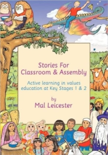 Stories for Classroom and Assembly : Active Learning in Values Education at Key Stages One and Two, Paperback / softback Book