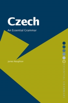 Czech: An Essential Grammar, Paperback Book