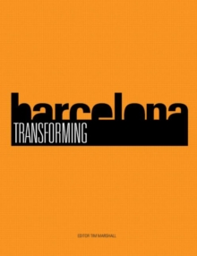 Transforming Barcelona : The Renewal of a European Metropolis, Paperback / softback Book