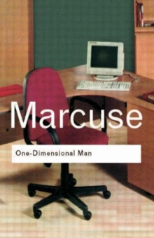 One-Dimensional Man : Studies in the Ideology of Advanced Industrial Society, Paperback / softback Book