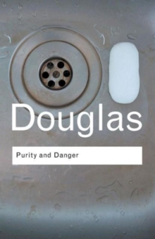 Purity and Danger : An Analysis of Concepts of Pollution and Taboo, Paperback Book