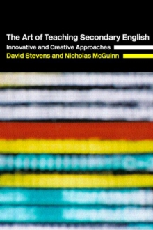 The Art of Teaching Secondary English : Innovative and Creative Approaches, Paperback / softback Book