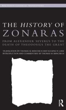 The History of Zonaras : From Alexander Severus to the Death of Theodosius the Great, Hardback Book